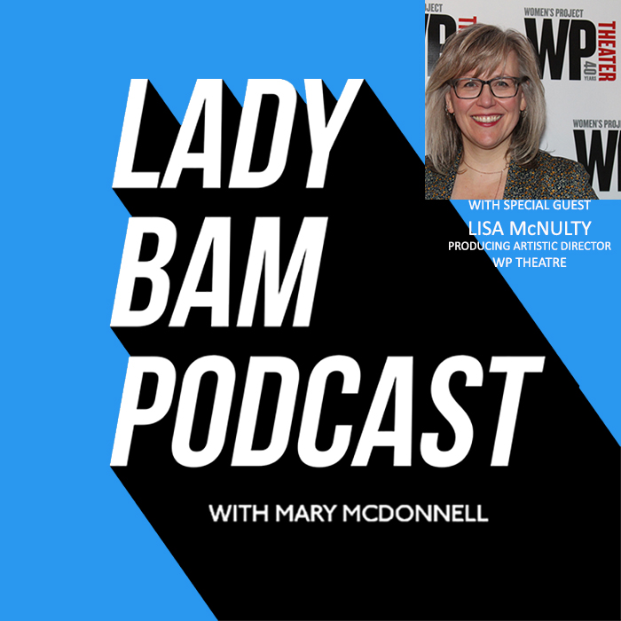 Lady Bam Podcast with Mary McDonnell – Episode 13 – Lisa McNulty