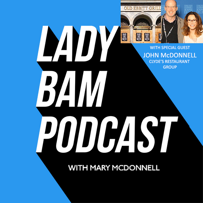 Lady Bam Podcast with Mary McDonnell – Episode 15 – John McDonnell